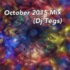 October 2015 Mix - Clean (Dj Tegs)