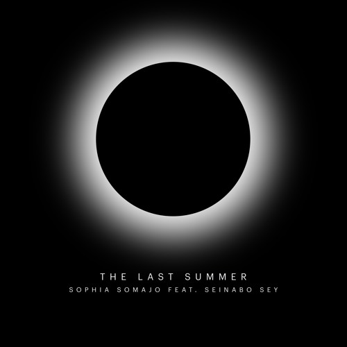 Sophia Somajo Feat. Seinabo Sey - The Last Summer