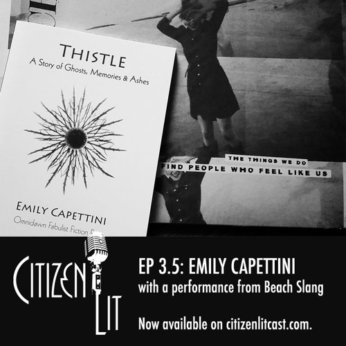 Episode 3.5: Emily Capettini with a performance from Beach Slang