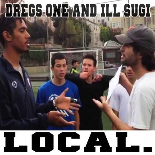 Dregs One x Ill Sugi - Local