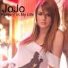 ♥ Jojo - Forever in my life  ♥