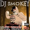 DJ Smokey - Evil Wayz Vol 3 [Full Mixtape]