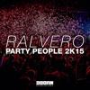 Ralvero - Party People 2K15 (Radio Edit) [OUT NOW]