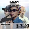 Imany feat. Filatov & Karas Don't Be So Shy (Extended Mix) [Deep House Music] [Free Download]