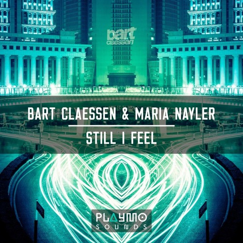 Bart Claessen ft Maria Nayler - Still I Feel (Original Mix)