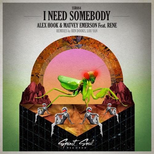 Alex Hook & Matvey Emerson feat. Rene - I Need Somebody (Original Mix)