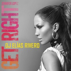 Jennifer Lopez - Get Right - Dj Elias Rivero Moombah