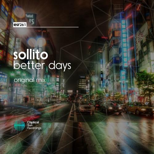 Sollito - Better Days ( Original Mix )