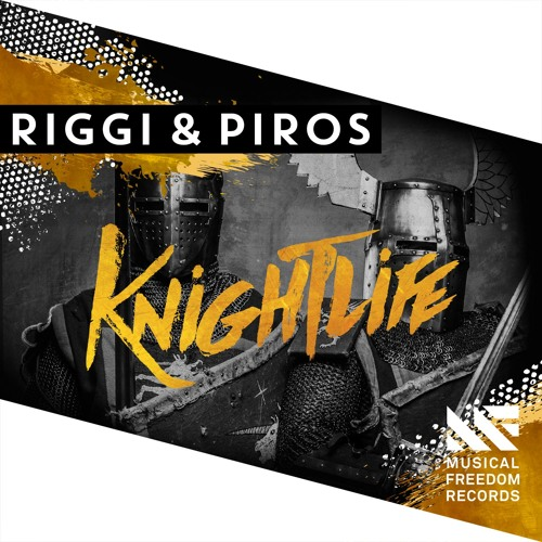 Riggi & Piros - Knightlife [OUT NOW]