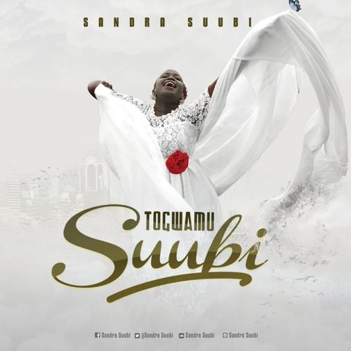 Togwamu Suubi ( Sandra Suubi Rendition)