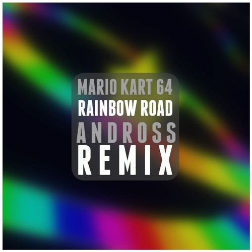 Mario Kart 64 Rainbow Road Theme Andross Remix By Andross On