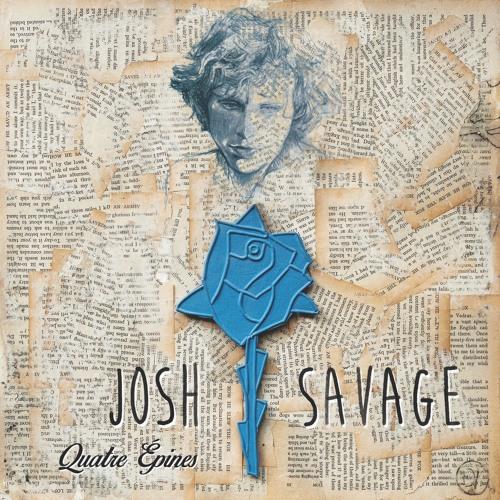 JOSH SAVAGE - Quatre Épines