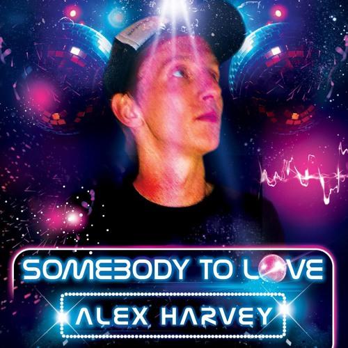 Alex Harvey - Somebody To L.O.V.E. (Original Mix)