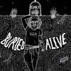 Buried Alive (Prod. By TheAntydote)