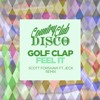 Golf Clap - Feel It (Scott Forshaw Ft Jeck Remix) - Country Club Disco