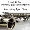 Black Coffee We dance again