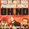 Mos Def feat Pharoah Monch, Nate Dogg-Oh no