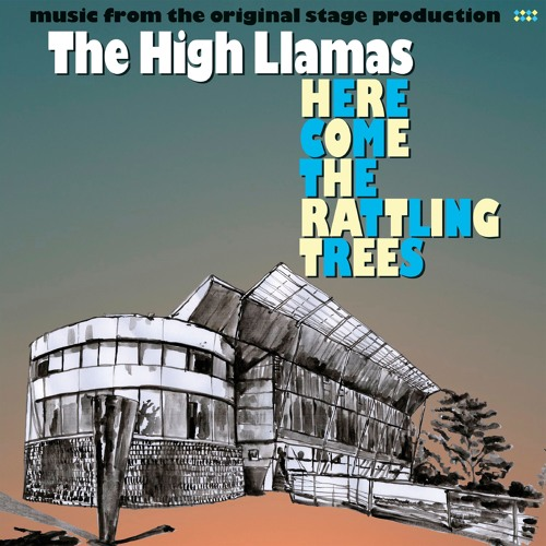 """The High Llamas- """"Here Come The Rattling Trees"""""""