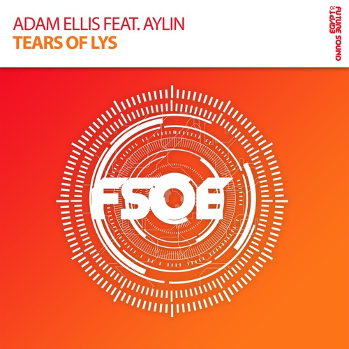 Adam Ellis feat. Aylin Aloski - Tears Of Lys (Original Mix)