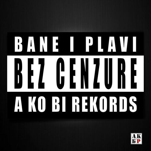 Plavi & Bane - Bez cenzure