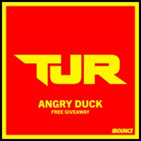 TJR - Angry Duck [FREE DOWNLOAD]