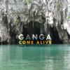 Ganga feat. Devon Dunaway - Come Alive
