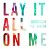 Rudimental - Lay It All On Me [Sultan + Shepard Remix]