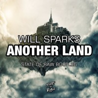Will Sparks - Another Land (State Of Raw Bootleg) [FREE DL]