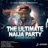 DJ Dee Money The Ultimate Naija Party 5 Hours MegaMix Volume 1