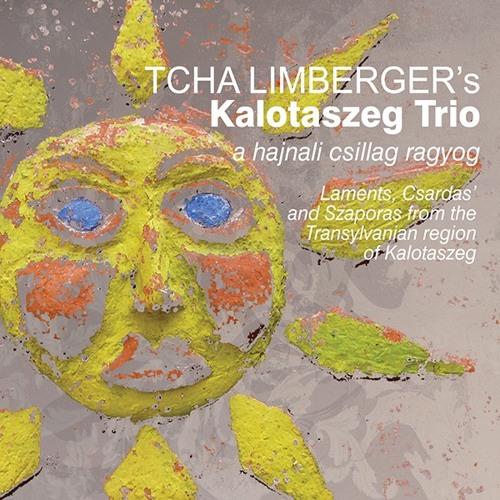 Tcha Limberger's Kalotaszeg Trio - A Hajnali csillag ragyog