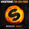 Vicetone - I'm On Fire (Bowden Remix)