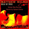 Break My Stride (Stride Rite Re-Edit) Matthew Wilder