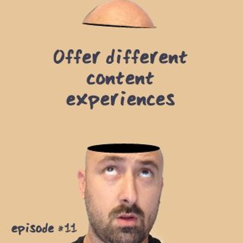 Offer different content experiences