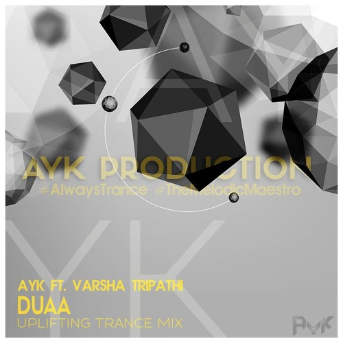 DUAA (UPLIFTING TRANCE MIX) - AYK FT. VARSHA TRIPATHI (LINK IN DESCRIPTION)