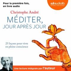 """""""Méditer jour après jour"""" de Christophe André lu pour la première fois par l'auteur"""