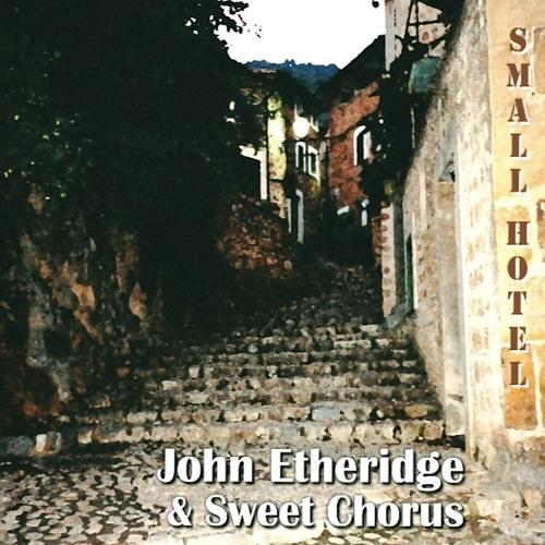 John Etheridge's Sweet Chorus - Small Hotel