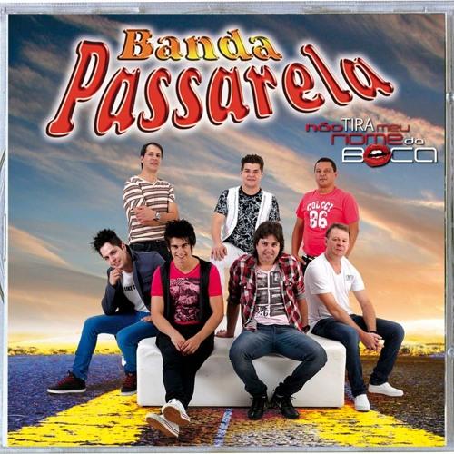 Banda Passarela - Não Tira Meu Nome Da Boca