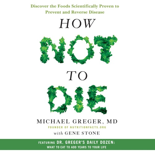 How Not To Die by Michael Greger, MD - Preface