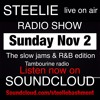 STEELIE LIVE ON AIR CLASSIC RADIO SHOW SUN NOV 2 R AND B & SOULS EDITION