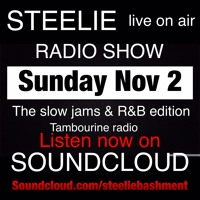 STEELIE LIVE ON AIR CLASSIC RADIO SHOW SUN NOV 2 R AND B & SOULS EDITION