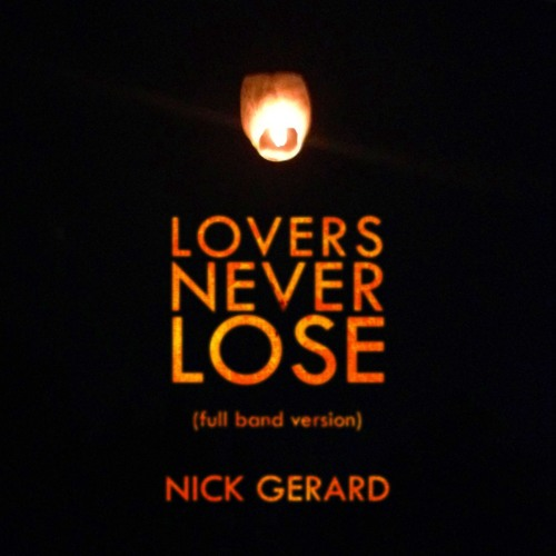 Lovers Never Lose (session with Nick Gerard)