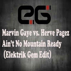 "Marvin Gaye vs. Herve Pagez - Ain't No Mountain Ready (Elektrik Gem Edit) ""FREE DOWNLOAD"""