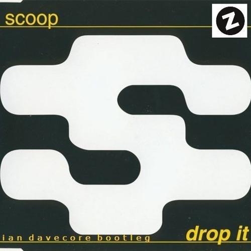 Scoop - Drop It (Ian Davecore Bootleg)