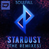 Soulfall - Stardust (Famous Spear Remix)