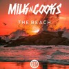 Milk N Cooks - The Beach [Electrostep Network EXCLUSIVE]