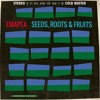 Emapea - Seeds, Roots & Fruits (Cold Busted)