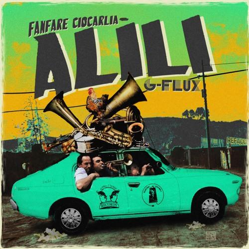 Alili - Fanfare Ciocarlia & G-Flux (Available Nov. 6)