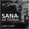 Download Sana mi tierra - Henry Pabón - 1 Noviembre 2015 Mp3