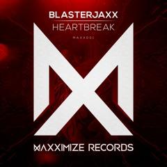 Blasterjaxx - Heartbreak (Radio Edit) [OUT NOW]