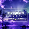 Download I Never Cry ll SpK Ft. S-Fury Mp3